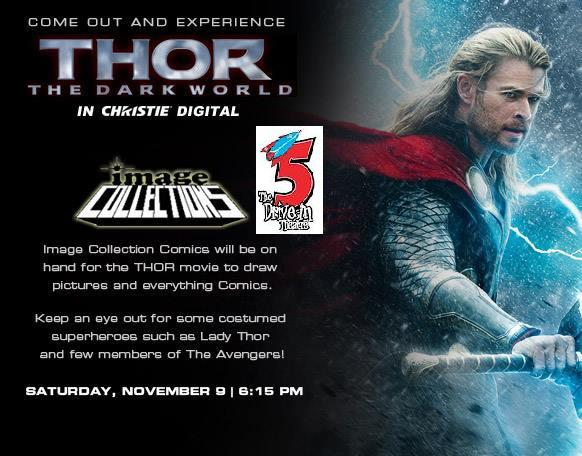Thor 2 Image Collections Movie Event at 5 Drive-In SAT NOV 9th 2013 Thor comics